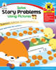 Solve Story Problems Using Pictures - Grade K by Carson-Dellosa